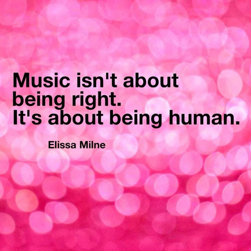 Music isn't about being right. It's about being human.