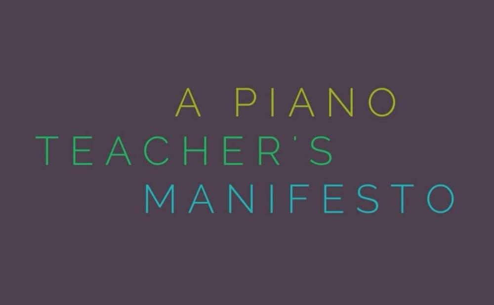A Piano Teacher's Manifesto 2