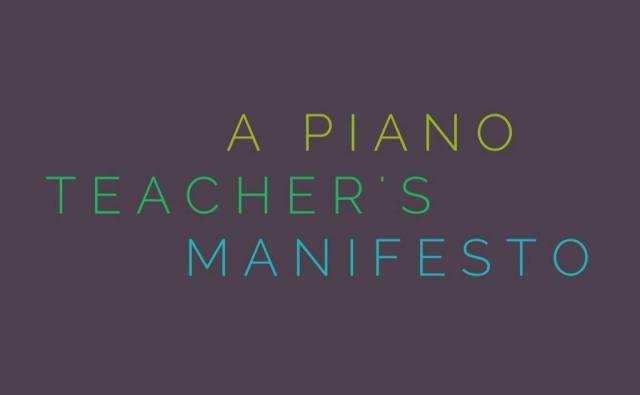 A Piano Teacher's Manifesto 2